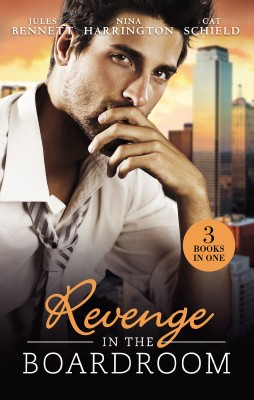 Revenge In The Boardroom/Seducing The Enemy's Daughter/Who's Afraid Of The Big Bad Boss?/Unfinished Business by Cat Schield from HarperCollins Publishers Australia Pty Ltd in Romance category