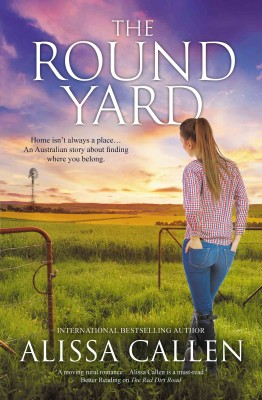 Round Yard (A Woodlea Novel, #5) by Alissa Callen from HarperCollins Publishers Australia Pty Ltd in General Novel category