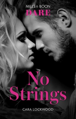 No Strings by Cara Lpckwood from HarperCollins Publishers Australia Pty Ltd in Romance category