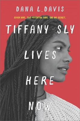 Tiffany Sly Lives Here Now by Dana L. Davis from HarperCollins Publishers Australia Pty Ltd in General Novel category