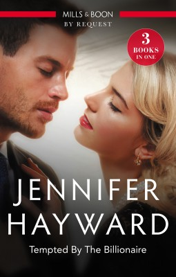 Tempted By The Billionaire/The Magnate's Manifesto/The Italian's Deal For I Do/Tempted By Her Billionaire Boss by Jennifer Hayward from HarperCollins Publishers Australia Pty Ltd in Romance category