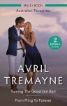 Turning The Good Girl Bad/From Fling To Forever by Avril Tremayne from  in  category