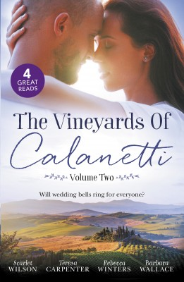 Vineyards Of Calanetti Volume 2/His Lost-And-Found Bride/The Best Man & The Wedding Planner/His Princess Of Convenience/Saved By The Ceo by Rebecca Winters from HarperCollins Publishers Australia Pty Ltd in Romance category