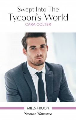 Swept Into The Tycoon's World by Cara Colter from HarperCollins Publishers Australia Pty Ltd in Romance category