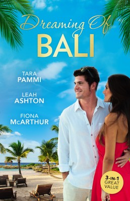 Dreaming Of Bali/The Man To Be Reckoned With/Nine Month Countdown/Harry St Clair by Fiona McArthur from HarperCollins Publishers Australia Pty Ltd in Romance category
