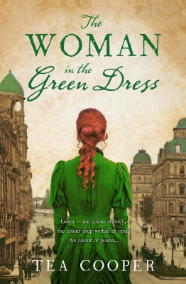 Woman In The Green Dress by Tea Cooper from HarperCollins Publishers Australia Pty Ltd in General Novel category