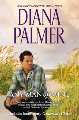 Any Man Of Mine By Diana Palmer From Harpercollins border=