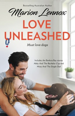 Love Unleashed/Abby And The Bachelor Cop/Misty And The Single Dad by Marion Lennox from  in  category