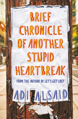Brief Chronicle of Another Stupid Heartbreak by Adi Alsaid from HarperCollins Publishers Australia Pty Ltd in General Novel category