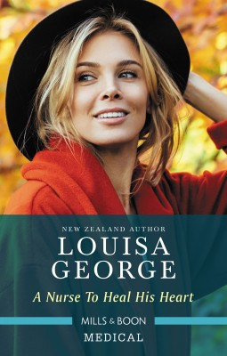 Nurse to Heal His Heart by Louisa George from HarperCollins Publishers Australia Pty Ltd in Family & Health category