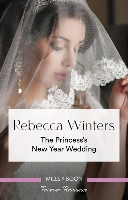 Princess's New Year Wedding by Rebecca Winters from HarperCollins Publishers Australia Pty Ltd in Romance category