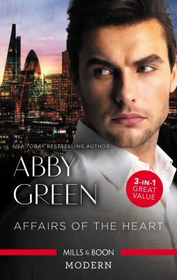 Affairs Of The Heart/The Legend of de Marco/Forgiven but not Forgotten?/Fonseca's Fury by Abby Green from HarperCollins Publishers Australia Pty Ltd in Romance category