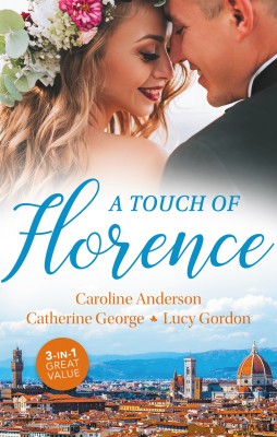 Touch Of Florence/Valtieri's Bride/Lorenzo's Reward/The Secret That Changed Everything by Catherine George from HarperCollins Publishers Australia Pty Ltd in Romance category