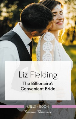 Billionaire's Convenient Bride by Liz Fielding from HarperCollins Publishers Australia Pty Ltd in General Novel category