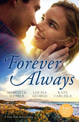 Forever Always/The Man She Could Never Forget/Backstage with Her Ex/Second-Chance Seduction by Louisa George from HarperCollins Publishers Australia Pty Ltd in Romance category