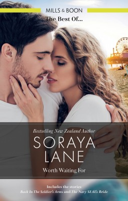 Worth Waiting For/Back in the Soldier's Arms/The Navy SEAL's Bride by Soraya Lane from HarperCollins Publishers Australia Pty Ltd in General Novel category