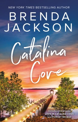 Catalina Cove/Love in Catalina Cove/Forget Me Not by BRENDA JACKSON from HarperCollins Publishers Australia Pty Ltd in Romance category