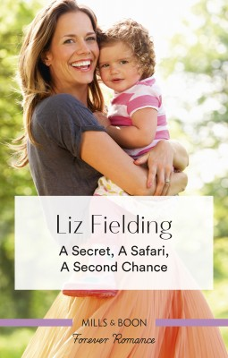 Secret, a Safari, a Second Chance by Liz Fielding from HarperCollins Publishers Australia Pty Ltd in General Novel category