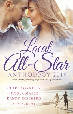 Local All-Star Anthology 2019/Bought for the Billionaire's Revenge/Princess Australia/Hired by the Brooding Billionaire/The Army D by Clare Connelly from HarperCollins Publishers Australia Pty Ltd in Romance category