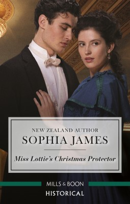 Miss Lottie's Christmas Protector by Sophia James from HarperCollins Publishers Australia Pty Ltd in History category