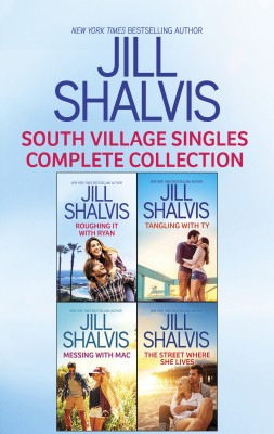 South Village Singles Complete Collection/Roughing It With Ryan/Tangling With Ty/Messing With Mac/The Street Where She Lives by Jill Shalvis from HarperCollins Publishers Australia Pty Ltd in General Novel category