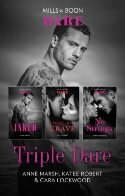 Triple Dare Box Set/Inked/Make Me Crave/No Strings by Katee Robert from HarperCollins Publishers Australia Pty Ltd in General Novel category