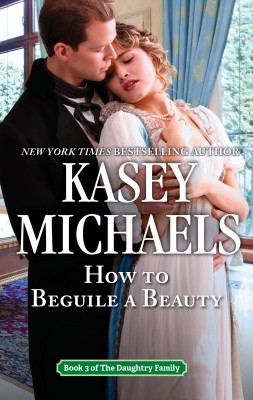 How To Beguile A Beauty by KASEY MICHAELS from HarperCollins Publishers Australia Pty Ltd in General Novel category