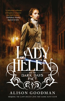 Lady Helen and the Dark Days Pact (Lady Helen, Book 2) by Alison Goodman from HarperCollins Publishers Australia Pty Ltd in General Novel category