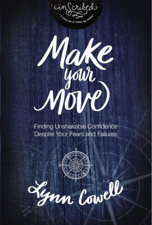 Make Your Move by Lynn Cowell from HarperCollins Christian Publishing in Religion category