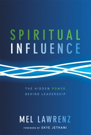 Spiritual Influence by Mel Lawrenz from HarperCollins Christian Publishing in Religion category