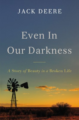 Even in Our Darkness by Jack S. Deere from HarperCollins Christian Publishing in Religion category