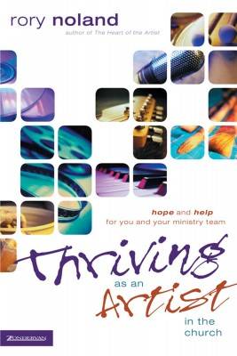 Thriving as an Artist in the Church by Rory Noland from HarperCollins Christian Publishing in Religion category