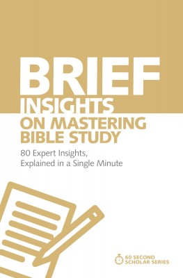 Brief Insights on Mastering Bible Study by Michael S. Heiser from HarperCollins Christian Publishing in Religion category