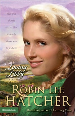 Loving Libby by Robin Lee Hatcher from HarperCollins Christian Publishing in General Novel category