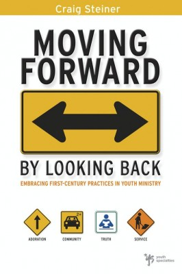 Moving Forward by Looking Back by Craig Steiner from HarperCollins Christian Publishing in Religion category