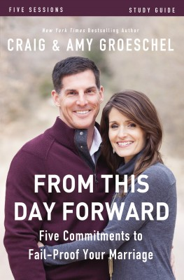 From This Day Forward Study Guide by Craig Groeschel from HarperCollins Christian Publishing in Religion category