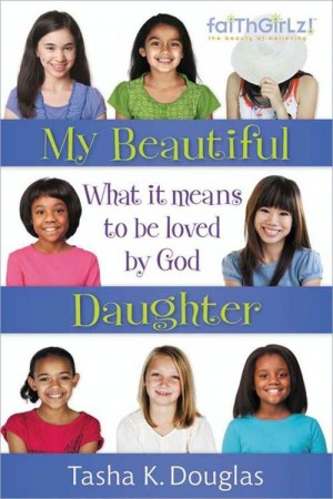 My Beautiful Daughter by Tasha K Douglas from  in  category