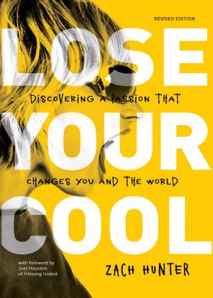 Lose Your Cool, Revised and Expanded Edition by Zach Hunter from HarperCollins Christian Publishing in Teen Novel category