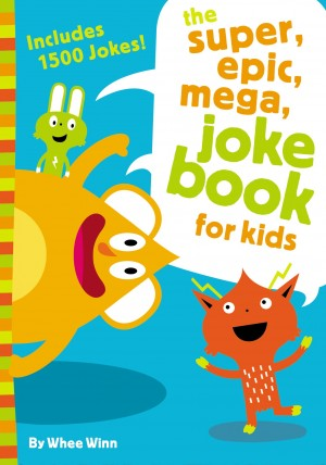 Super, Epic, Mega Joke Book for Kids by Whee Winn from HarperCollins Christian Publishing in General Academics category