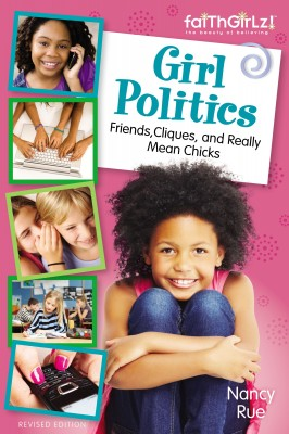 Girl Politics, Updated Edition by Nancy N. Rue from HarperCollins Christian Publishing in General Academics category