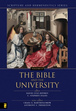 Bible and the University by Zondervan from HarperCollins Christian Publishing in Religion category