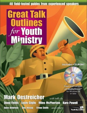Great Talk Outlines for Youth Ministry by Mark Oestreicher from HarperCollins Christian Publishing in Religion category