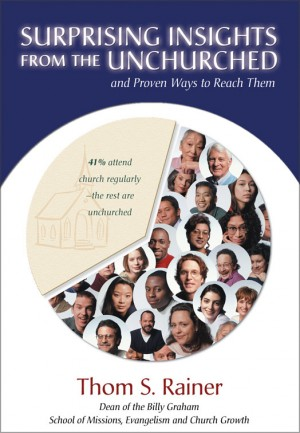 Surprising Insights from the Unchurched and Proven Ways to Reach Them by Thom S. Rainer from HarperCollins Christian Publishing in Religion category