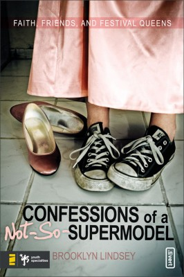 Confessions of a Not-So-Supermodel by Brooklyn E. Lindsey from HarperCollins Christian Publishing in Teen Novel category