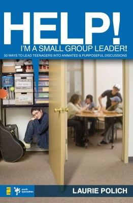 Help! I'm a Small-Group Leader! by Laurie Polich from HarperCollins Christian Publishing in Religion category