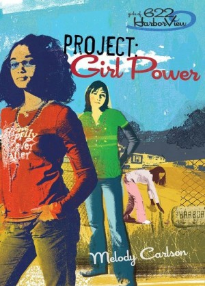 Project: Girl Power by Melody Carlson from HarperCollins Christian Publishing in Teen Novel category
