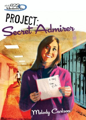 Project: Secret Admirer by Melody Carlson from HarperCollins Christian Publishing in Teen Novel category