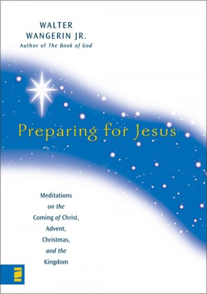 Preparing for Jesus by Walter Wangerin Jr. from HarperCollins Christian Publishing in Religion category