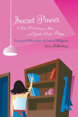 Secret Power to Joy, Becoming a Star, and Great Hair Days by Susie Shellenberger from HarperCollins Christian Publishing in Teen Novel category