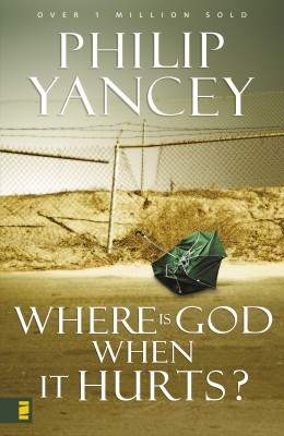 Where Is God When It Hurts? by Philip Yancey from HarperCollins Christian Publishing in Religion category